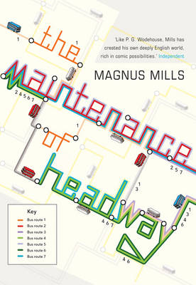 Magnus Mills: The Maintenance of Headway