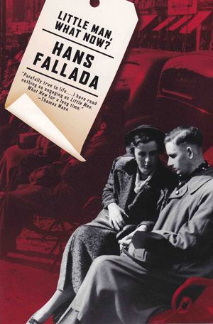 Hans Fallada: Little Man, What Now?