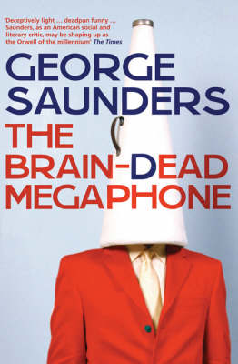 George Saunders: The Braindead Megaphone