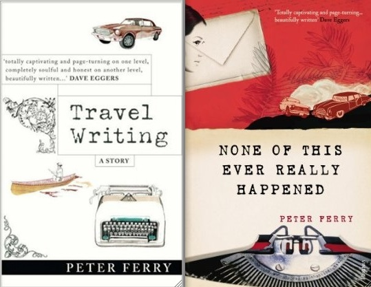 Peter Ferry: Travel Writing / None of This Ever Really Happened