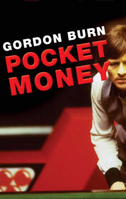 Gordon Burn: Pocket Money