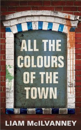 Liam McIlvanney: All the Colours of the Town